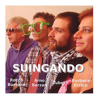 SUINGANDO - ROCCO BURTONE, ARNO BARZAN, TUBET, BARBARA ERRICO