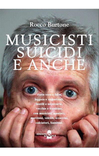 MUSICISTI SUICIDI E ANCHE - lo spettacolo